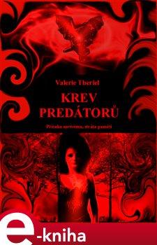 Krev predátorů. Přísaha mrtvému, ztráta paměti - Valerie Theriel e-kniha