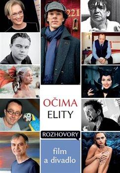 Očima elity. Rozhovory, film a divadlo - kol.