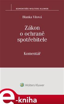 Zákon o ochraně spotřebitele (č. 634/1992 Sb.). Komentář - Blanka Vítová e-kniha