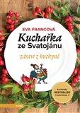 Kuchařka ze Svatojánu - zdraví z kuchyně - obálka