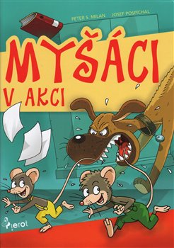 Myšáci v akci - Peter S. Milan