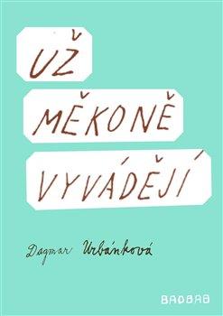 Už měkoně vyvádějí - Dagmar Urbánková