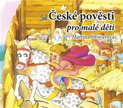 České pověsti pro malé děti, CD, CD - Martina Drijverová