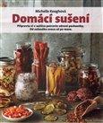Domácí sušení (Připravte si v sušičce potravin zdravé pochoutky. Od sušeného ovoce až po maso.) - obálka