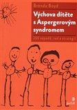 Výchova dítěte s Aspergerovým syndromem (200 nápadů, rad a strategií) - obálka