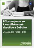 Připravujeme se k certifikované zkoušce z češtiny, úroveň B2 - obálka