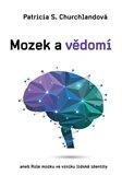 Mozek a vědomí (aneb Role mozku ve vzniku lidské identity) - obálka