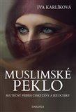 Muslimské peklo (Skutečný příběh české ženy a její dcerky) - obálka