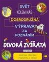 Obálka knihy Divoká zvířata - Dobrodružná výprava za poznáním