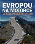 Evropou na motorce (25 nejúžasnějších výletů) - obálka