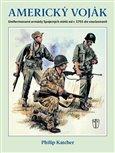 Americký voják (Uniformované armády Spojených států od r.1755 do současnosti) - obálka