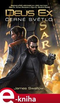 Deus Ex. Černé světlo - James Swallow e-kniha