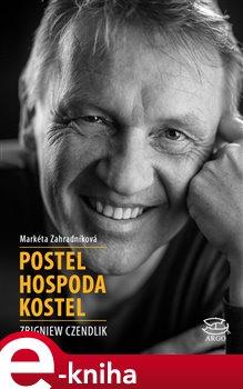 Postel hospoda kostel - Markéta Zahradníková, Zbigniew Czendlik e-kniha