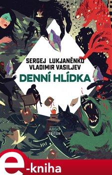 Denní hlídka - Vladimir Vasiljev, Sergej Lukjaněnko e-kniha