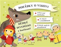 Pohádky o vlkovi - Dětské divadélko s loutkami - Klára Kolčavová