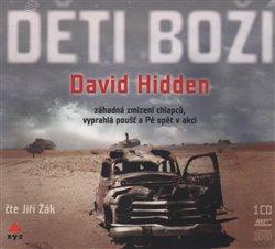 Děti boží. Záhadná zmizení chlapců, vyprahlá poušť a Pé opět v akci, CD - David Hidden