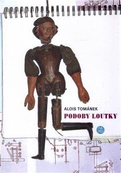 Podoby loutky - Alois Tománek