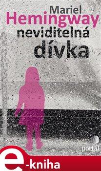 Neviditelná dívka - Mariel Hemingway e-kniha