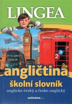 Angličtina - školní slovník. Anglicko-český česko-anglický školní slovník - kol.