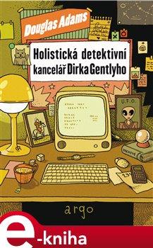 Holistická detektivní kancelář Dirka Gentlyho - Douglas Adams e-kniha