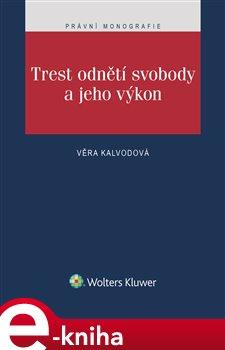 Trest odnětí svobody a jeho výkon - Věra Kalvodová e-kniha