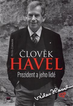 Člověk Havel. Prezident a jeho lidé - Petr Čermák