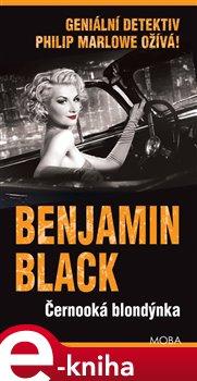 Černooká blondýnka. Geniální detektiv Philip Marlowe ožívá! - Benjamin Black e-kniha