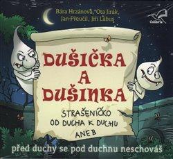 Dušička a Dušinka. před duchy se pod duchnu neschováš, CD - Radek Adamec