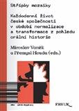 Střípky mozaiky (Každodenní život české společnosti v období normalizace a transformace z pohledu orální historie) - obálka