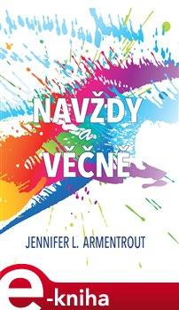 Navždy a věčně - Jennifer L. Armentrout e-kniha