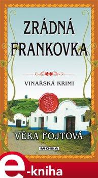Zrádná frankovka - Věra Fojtová e-kniha