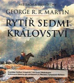 Tympanum Rytíř Sedmi království. Než začala Hra o trůny, CD - George R.R. Martin
