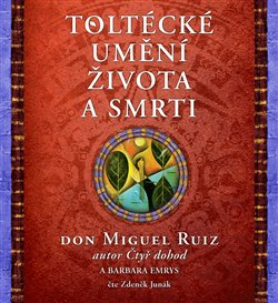 Toltécké umění života a smrti, CD - Barbara Emrys, Miguel Ruiz Don