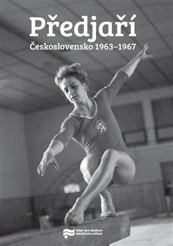 Předjaří. Československo 1963–1967