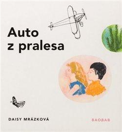 Auto z pralesa - Daisy Mrázková