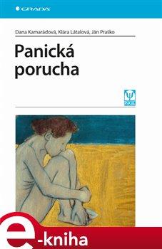 Panická porucha - Kamarádová Dana, Látalová Klára, Praško Ján e-kniha