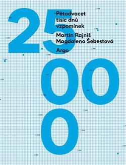 Pětadvacet tisíc dnů vzpomínek - Magdalena Šebestová, Martin Rajniš