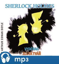 Sherlock Holmes - Vyděrač / Žlutá tvář, mp3 - Arthur Conan Doyle