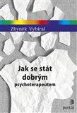 Jak se stát dobrým psychoterapeutem - obálka