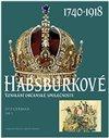 Habsburkové 1740-1918 (Vznikání občanské společnosti) - obálka