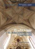 Hradní kaple III. Doba poděbradská a jagellonská - obálka