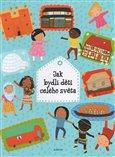 Jak bydlí děti celého světa - obálka