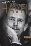 Náš Václav Havel (27 rozhovorů o kamarádovi, prezidentovi, disidentovi a šéfovi) - obálka