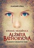 Krvavá hraběnka Alžběta Báthoryová - obálka