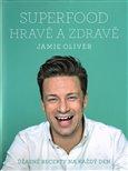 Jamie Oliver - Superfood hravě a zdravě (Úžasné recepty na každý den) - obálka