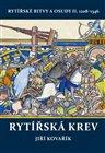 Rytířská krev - Rytířské bitvy a osudy II. 1208–1346