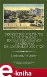 Proyectos políticos y culturales en las realidades caribeňas de los siglos XIX y XX Ibero-Americana Pragensia Supplementum - obálka