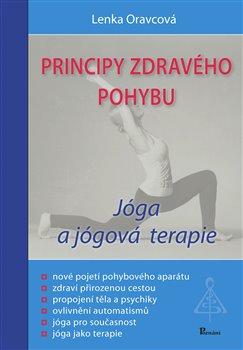Principy zdravého pohybu. Jóga a jógová terapie - Lenka Oravcová