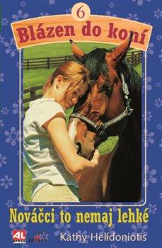 Blázen do koní 6. Nováčci to nemaj lehké - Kathy Helidoniotis
