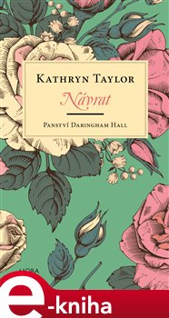 Návrat. Panství Daringham Hall - Kathryn Taylor e-kniha